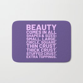 Beauty Comes in All Shapes and Sizes Pizza (Ultra Violet) Bath Mat