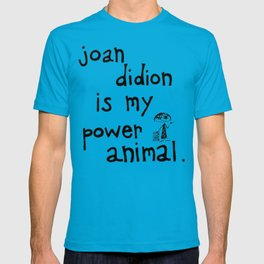 joan didion is my power animal T-shirt