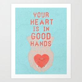 Your Heart Is In Good Hands Art Print