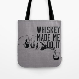 WHISKEY MADE ME DO IT - PARTY Tote Bag