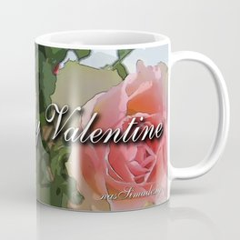 You are my Valentine Coffee Mug