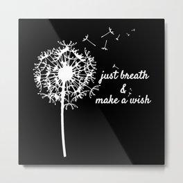 Dandelion just breath and make a wish Metal Print