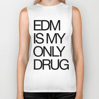 edm Biker Tanks featuring EDM is My Only Drug by DropBass