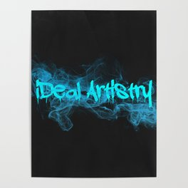 iDeal - Drippin Smoke Poster