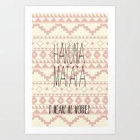hakuna Art Prints featuring Hakuna Matata by dani