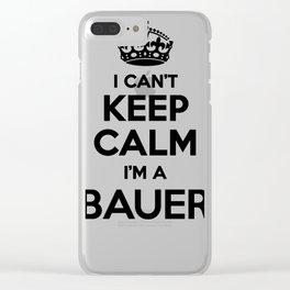 I cant keep calm I am a BAUER Clear iPhone Case