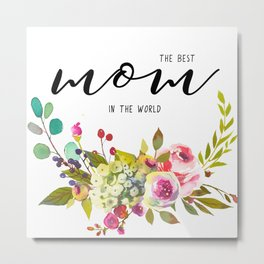 The best mom | Mother's day Metal Print