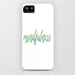 Mindfulness iPhone Case