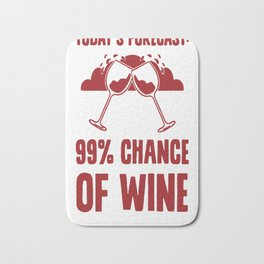 TODAY'S FORECAST  99% CHANCE OF WINE T-SHIRT Bath Mat