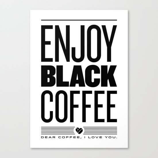 Enjoy Black Coffee Canvas Print