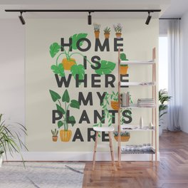 Home Is Where My Plants Are Wall Mural