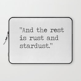 Vladimir Nabokov, Lolita . And the rest is rust and stardust. Laptop Sleeve