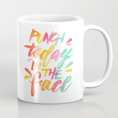 Punch Today in the Face - Original Watercolor Lettering Print Mug