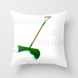 Winter Every Day I'm Shoveling Snow Throw Pillow