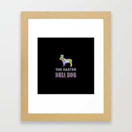 Bull Dog gifts | Easter gifts | Easter decorations | Easter Bunny | Spring decor Framed Art Print