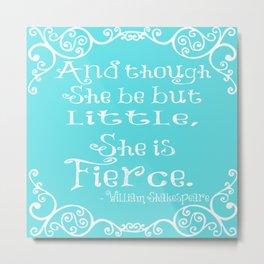 She is Fierce Metal Print