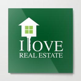 I LOVE REAL ESTATE Metal Print