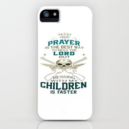 Mess With My Children iPhone Case