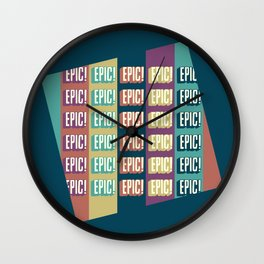 Epic Epic Epic Wall Clock