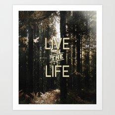 Live the Life Art Print