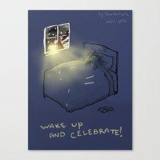 Wake up & Celebrate! Canvas Print