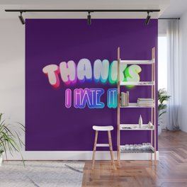 Thanks I hate it Wall Mural