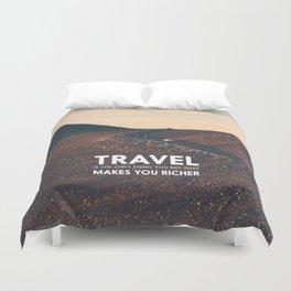 Travel makes you richer Duvet Cover