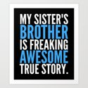 MY SISTER'S BROTHER IS FREAKING AWESOME TRUE STORY (Black) by creativeangel