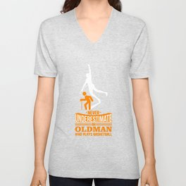 Never Underestimate Old Man Plays Basketball Unisex V-Neck
