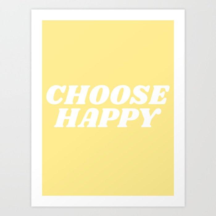 choose happy Kunstdrucke