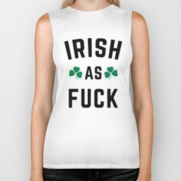 Irish As F*ck Funny Quote Biker Tank
