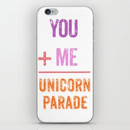 You + Me = Unicorn Parade iPhone Skin