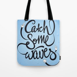 Go! Catch some waves! Tote Bag