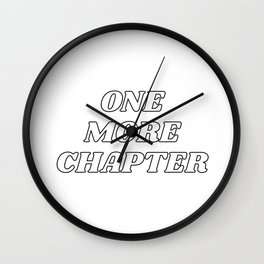 One more chapter - book lovers quote Wall Clock