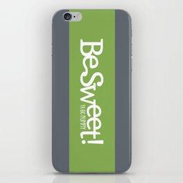 Be Sweet ya big numpty iPhone Skin