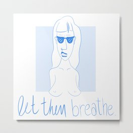 let them breathe II Metal Print