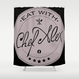 Eat With Chef Alex Shower Curtain