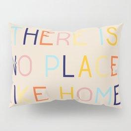 No Place Like Home Pillow Sham