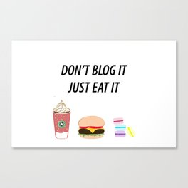 JUST EAT IT Canvas Print