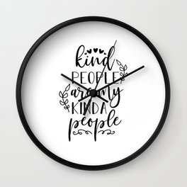 Kind People Are My Kinda People Inspiration Quote Art  Wall Clock