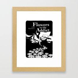 Flowers In The Addict Framed Art Print