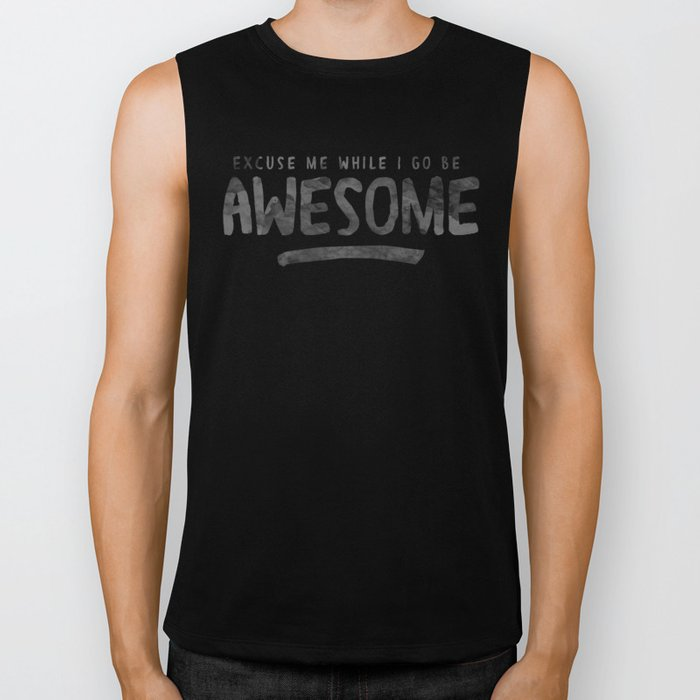 Excuse Me While I Go Be Awesome Biker Tank