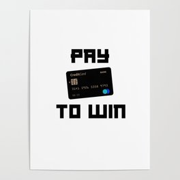 Pay To Win Game Black Poster