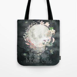 Stay Wild, Moon Child Tote Bag