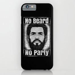No Beard No Party iPhone Case