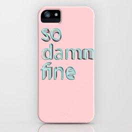 So damn fine iPhone Case