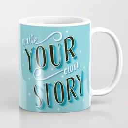Write Your Own Story Coffee Mug