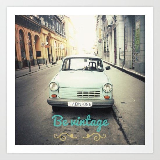 Be Vintage! Art Print