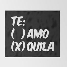 Tequila or Love - Te Amo or Quila (Black & White) Throw Blanket