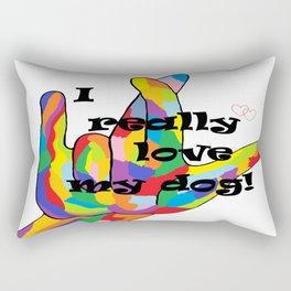 I REALLY Love my DOG! Rectangular Pillow
